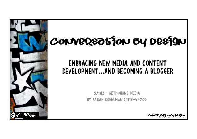 EMBRACING NEW MEDIA AND CONTENT DEVELOPMENT…and becoming a blogger 57182 - Rethinking media By Sarah Creelman (1118-4470)