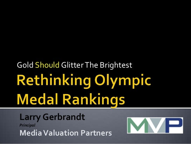 Gold Should Glitter The Brightest  Larry Gerbrandt Principal  Media Valuation Partners