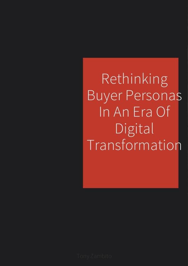 Rethinking Buyer Personas In An Era Of Digital Transformation TonyZambito