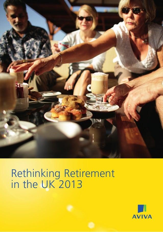 Rethinking Retirementin the UK 2013