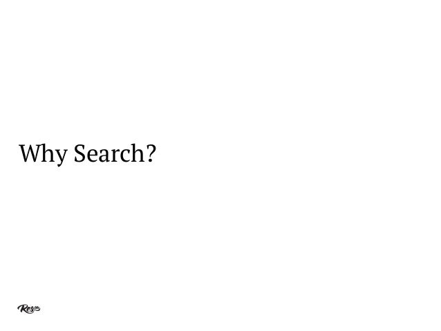 Why Search?
