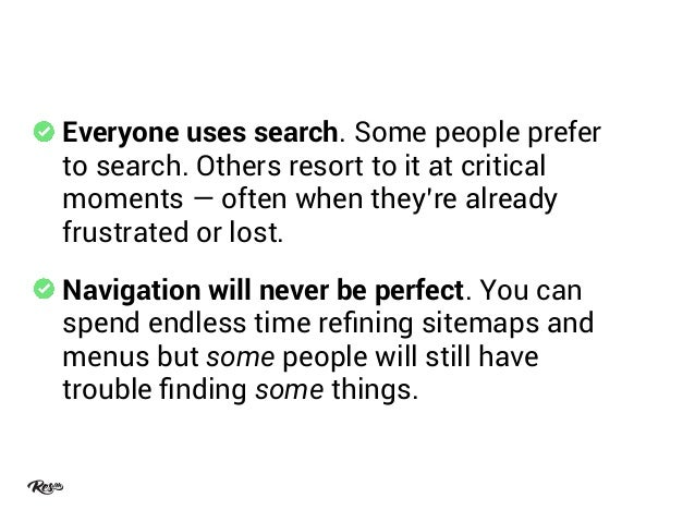 Everyone uses search. Some people prefer to search. Others resort to it at critical moments — often when they're already f...