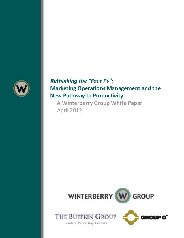"3Rethinking the ""Four Ps"":Marketing Operations Management and theNew Pathway to ProductivityA Winterberry Group White Pape..."