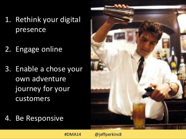 1. Rethink your digital  presence  2. Engage online  3. Enable a chose your  own adventure  journey for your  customers  4...