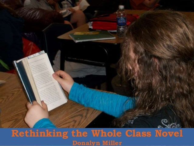 Rethinking the Whole Class Novel Donalyn Miller