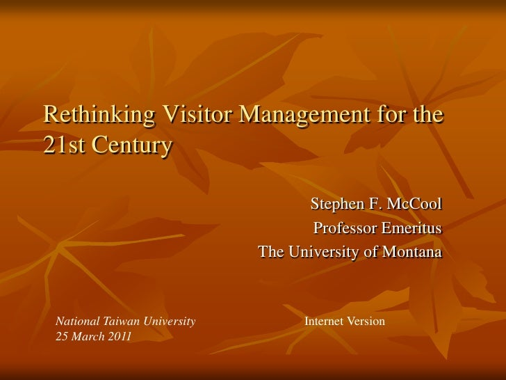 Rethinking Visitor Management for the21st Century                                    Stephen F. McCool                    ...