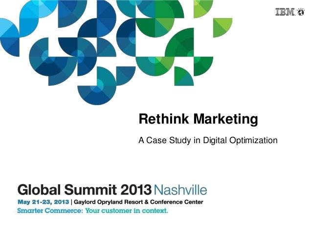 Rethink Marketing A Case Study in Digital Optimization