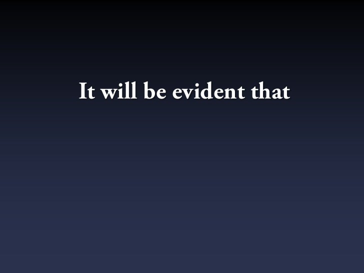 It will be evident that