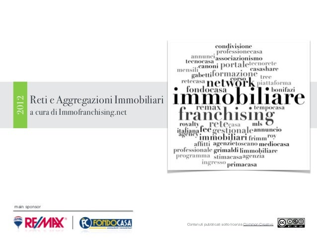 Reti e Aggregazioni Immobiliari2012       a cura di Immofranchising.netmain sponsor                                       ...