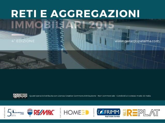 RETI E AGGREGAZIONI IMMOBILIARI 2015 4° EDIZIONE www.gerardopaterna.com topsponsor mainsponsor simplesponsor Quest'opera è...