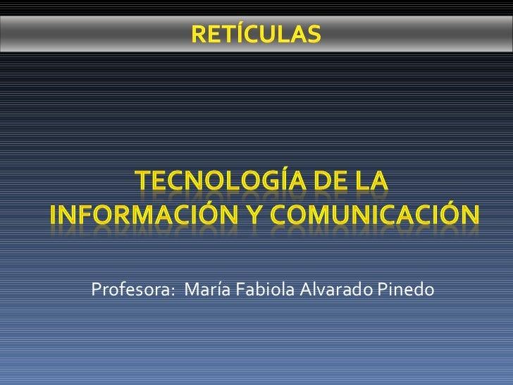 Profesora:  María Fabiola Alvarado Pinedo