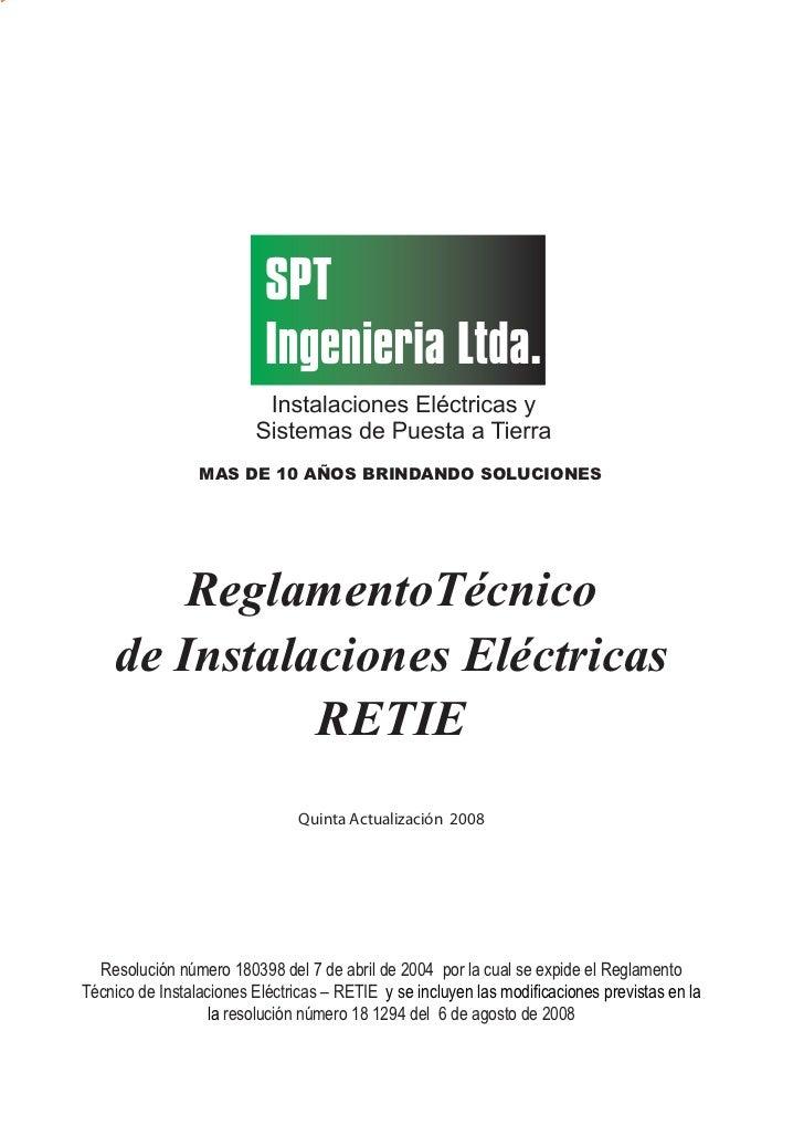 MAS DE 10 AÑOS BRINDANDO SOLUCIONES        ReglamentoTécnico    de Instalaciones Eléctricas              RETIE            ...