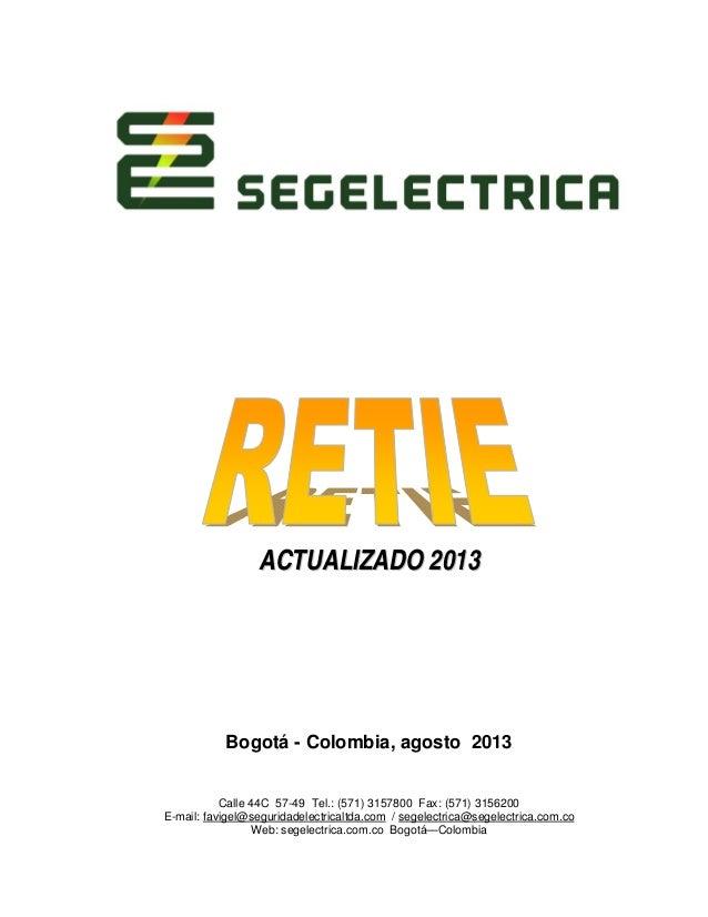 ACTUALIZADO 2013  Bogotá - Colombia, agosto 2013 Calle 44C 57-49 Tel.: (571) 3157800 Fax: (571) 3156200 E-mail: favigel@se...
