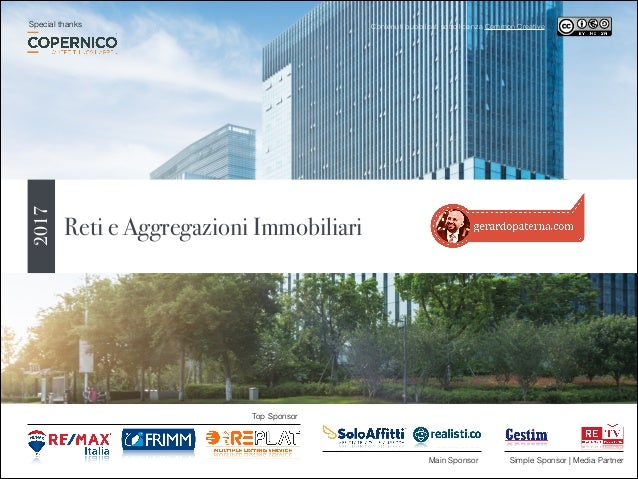Contenuti pubblicati sotto licenza Common Creative Top Sponsor Main Sponsor Reti e Aggregazioni Immobiliari 2017 Simple Sp...