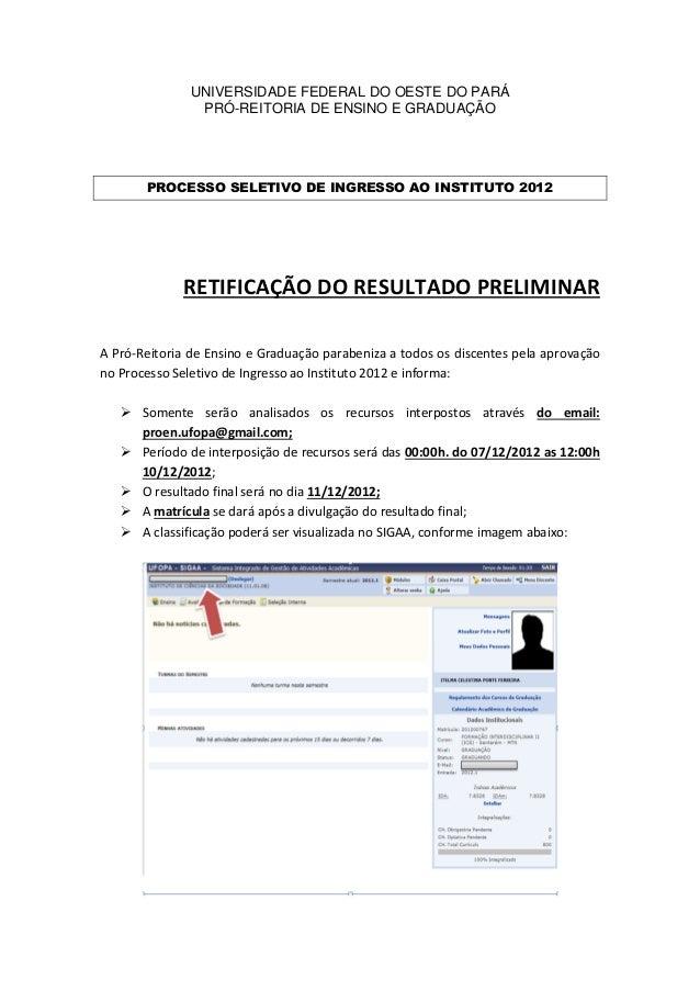 UNIVERSIDADE FEDERAL DO OESTE DO PARÁ                PRÓ-REITORIA DE ENSINO E GRADUAÇÃO       PROCESSO SELETIVO DE INGRESS...