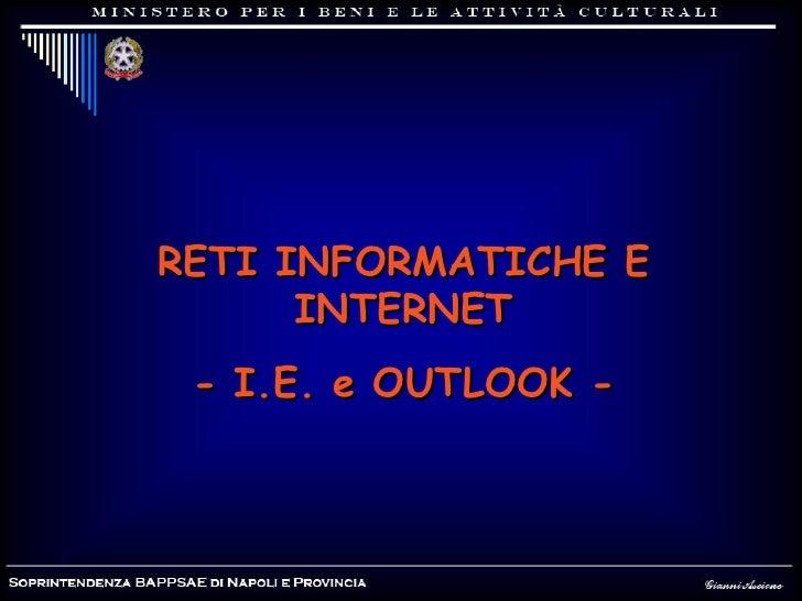 RETI INFORMATICHE E INTERNET - I.E. e OUTLOOK -