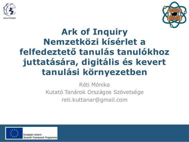 Ark of Inquiry Nemzetközi kísérlet a felfedeztető tanulás tanulókhoz juttatására, digitális és kevert tanulási környezetbe...