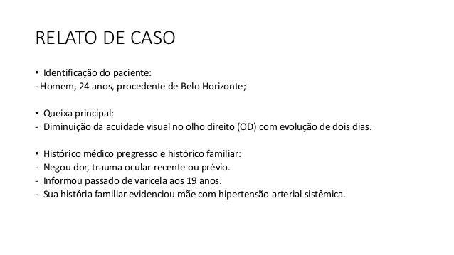 EXAMES OFTALMOLÓGICOS • Acuidade visual corrigida de 0,4 (20/50) no OD e 1,0 (20/20) no olho esquerdo (OE); • A biomicrosc...