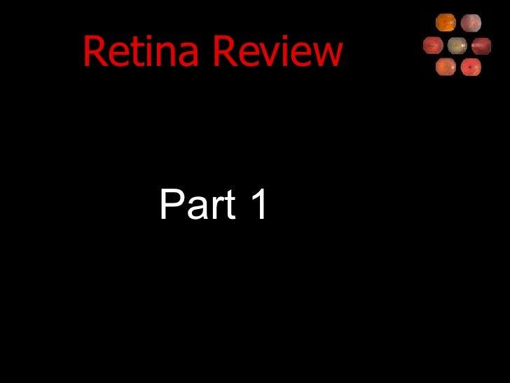 Retina Review <ul><li>Part 1 </li></ul>
