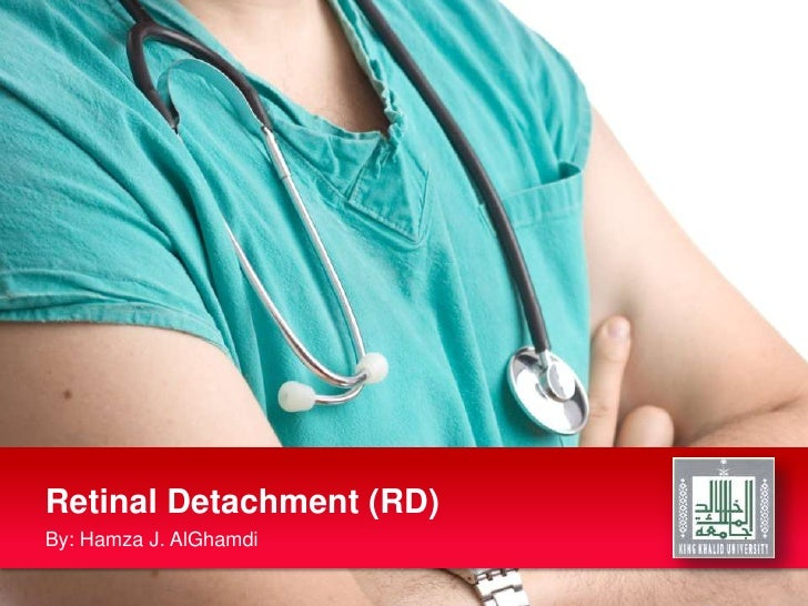 Retinal Detachment (RD)<br />By: Hamza J. AlGhamdi<br />