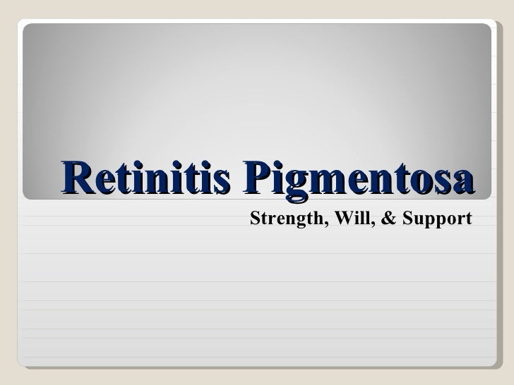Retinitis Pigmentosa Strength, Will, & Support