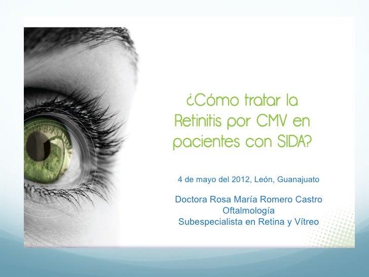 4 de mayo del 2012, León, GuanajuatoDoctora Rosa María Romero Castro          Oftalmología Subespecialista en Retina y Vít...