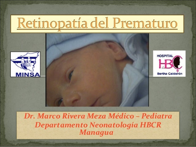 Dr. Marco Rivera Meza Médico – Pediatra Departamento Neonatología HBCR Managua