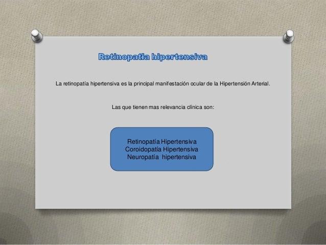 La retinopatía hipertensiva es la principal manifestación ocular de la Hipertensión Arterial.  Las que tienen mas relevanc...