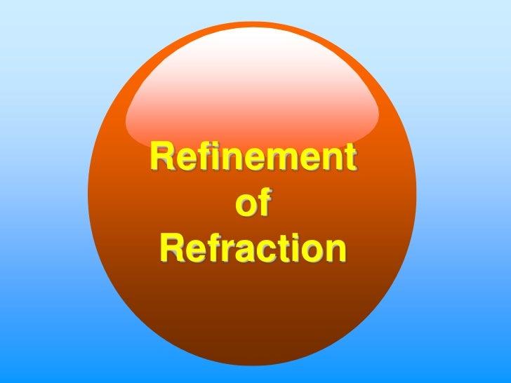 Refinement     ofRefraction