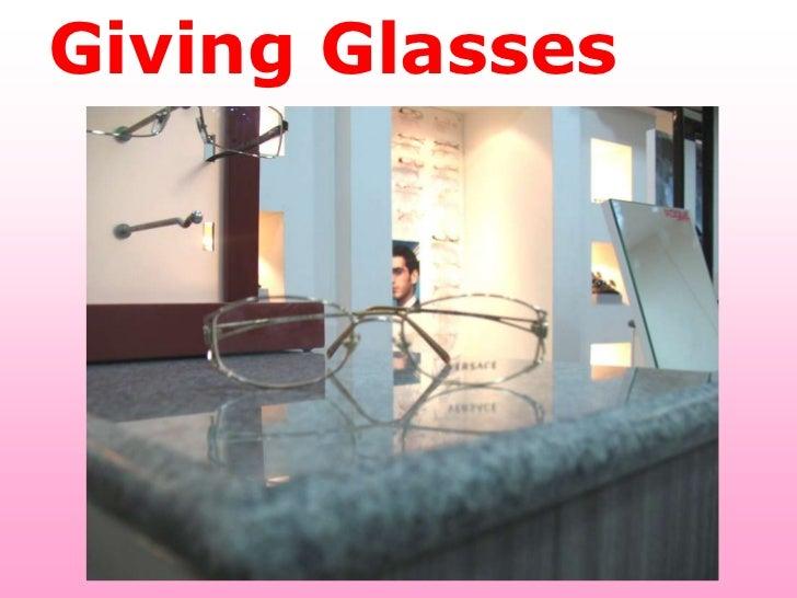Giving Glasses