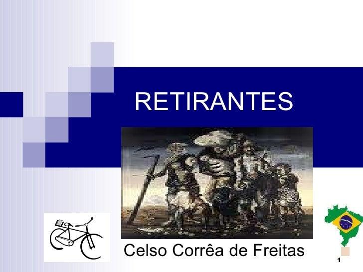 RETIRANTES Celso Corrêa de Freitas