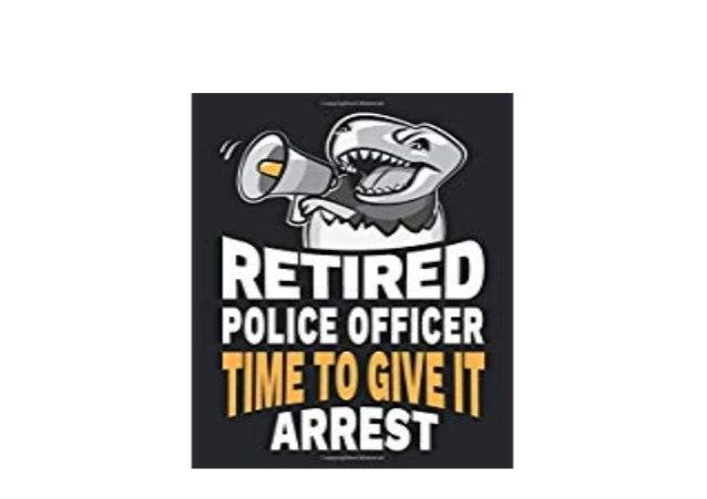 Retirement jokes for police officers