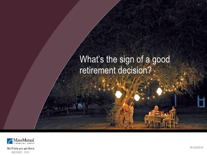 What's the sign of a good retirement decision? RI-02028-00 INC5001  510