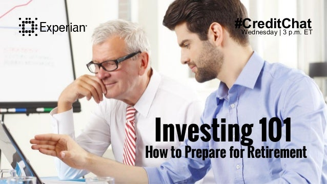 Investing 101 How to Prepare for Retirement #CreditChatWednesday | 3 p.m. ET