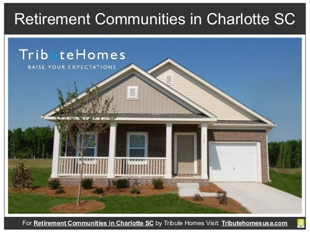 Retirement Communities In Charlotte Sc By Tribute Homes Usa