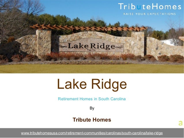 Lake Ridge Retirement Homes in South Carolina By Tribute Homes www.tributehomesusa.com/retirement-communities/carolinas/so...