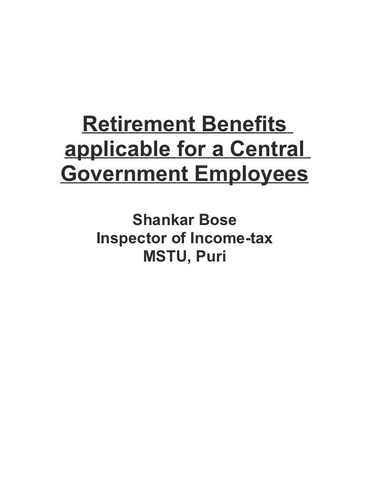 Retirement Benefitsapplicable for a CentralGovernment Employees       Shankar Bose   Inspector of Income-tax         MSTU,...