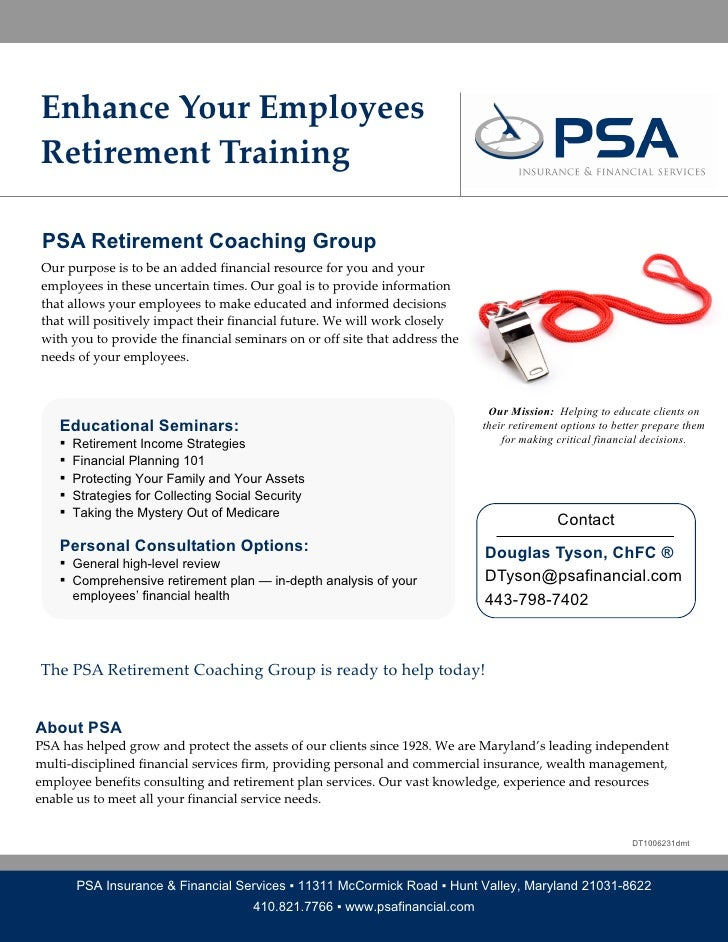 Enhance Your Employees  Retirement Training     PSA Retirement Coaching Group  Our purpose is to be an added financial res...