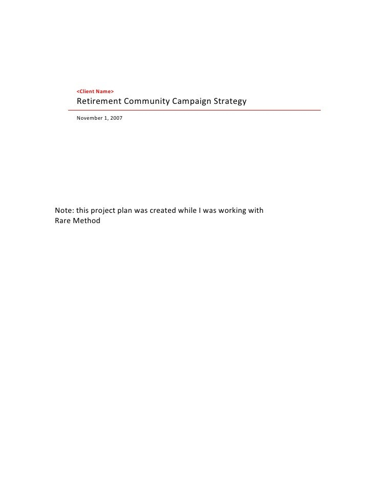 <Client Name>       Retirement Community Campaign Strategy       November 1, 2007     Note: this project plan was created ...