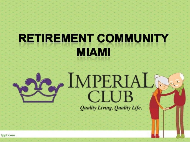Living Well Has Never BeenEasier• Welcome to Imperial Club, Aventurasfinest Independent and Assisted Livingrental retireme...