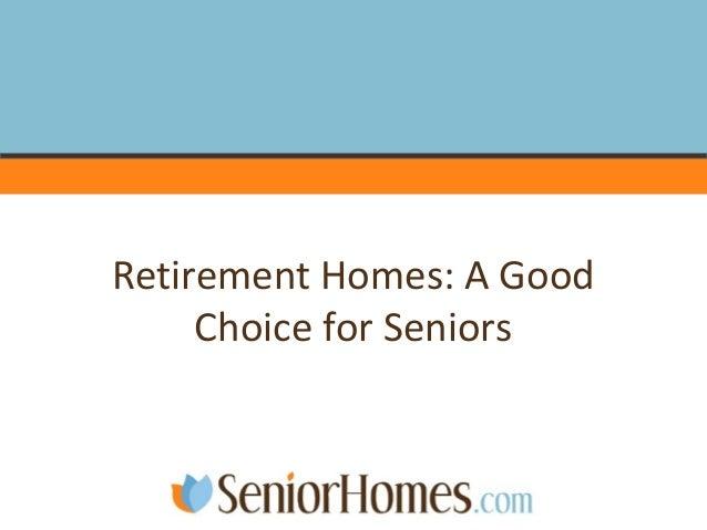 Retirement Homes: A Good Choice for Seniors