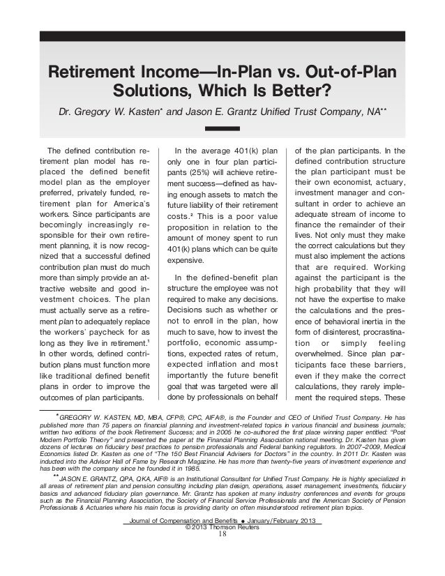 Retirement Income—In-Plan vs. Out-of-Plan         Solutions, Which Is Better?      Dr. Gregory W. Kasten* and Jason E. Gra...