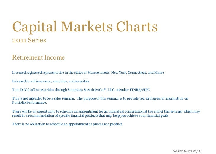 Capital Markets Charts2011 SeriesRetirement IncomeLicensed registered representative in the states of Massachusetts, New Y...