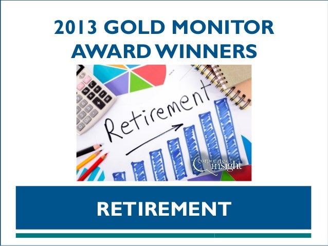 2013 GOLD MONITOR AWARD WINNERS  RETIREMENT