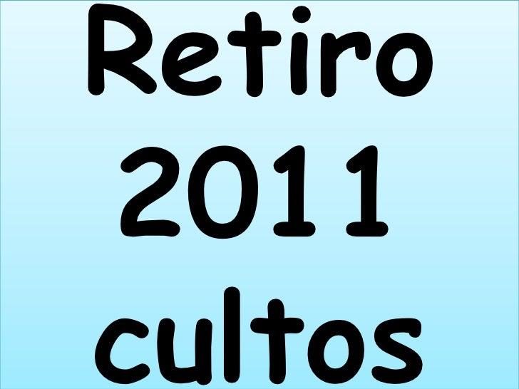 Retiro2011cultos