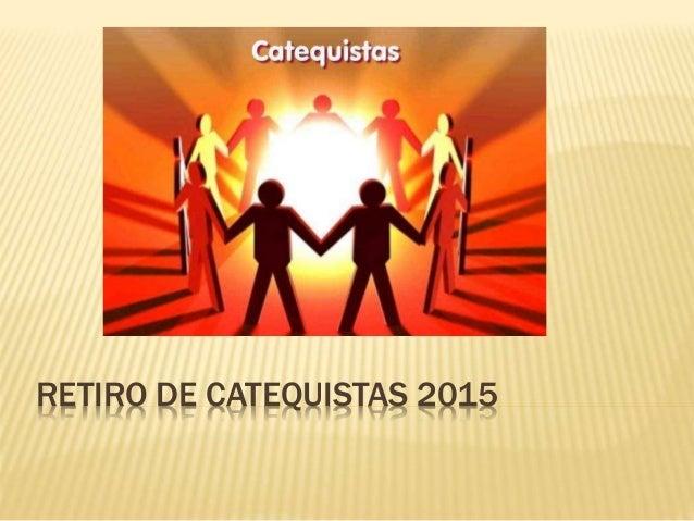 RETIRO DE CATEQUISTAS 2015
