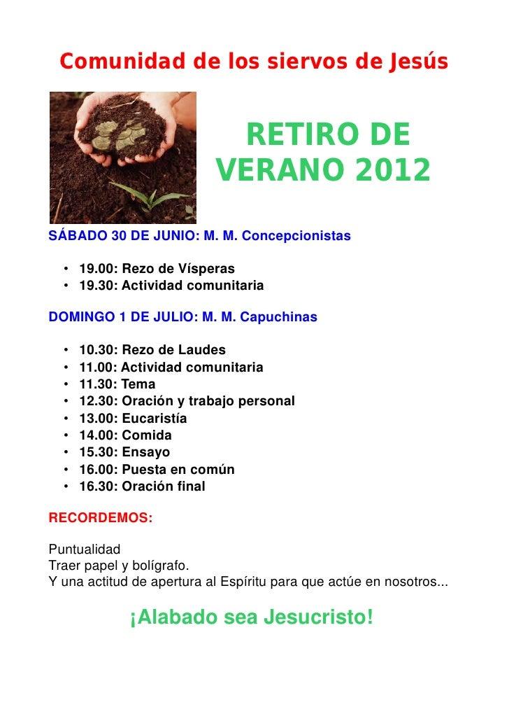Comunidad de los siervos de Jesús                            RETIRO DE                           VERANO 2012SÁBADO 30 DE J...