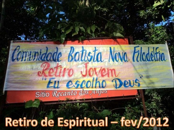 Retiro espiritual na CBNF em Fev de 2012