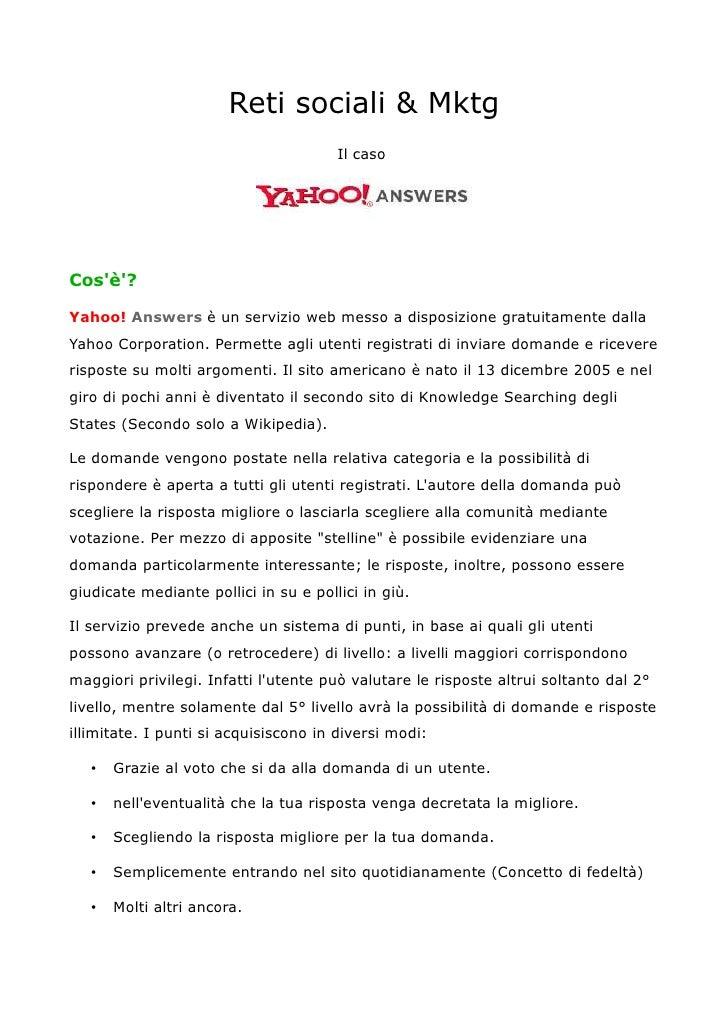 Reti sociali & Mktg                                       Il casoCosè?Yahoo! Answers è un servizio web messo a disposizion...