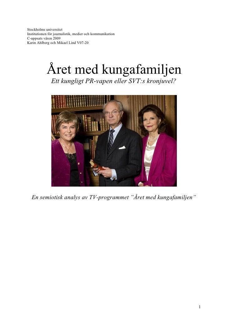 Stockholms universitet Institutionen för journalistik, medier och kommunikation C-uppsats våren 2009 Karin Ahlberg och Mik...